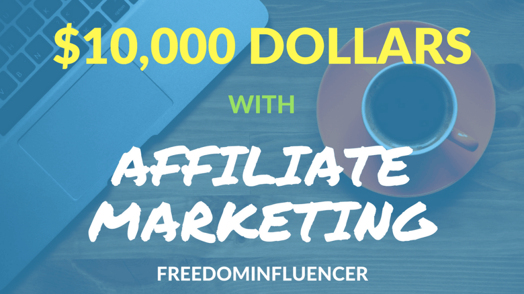 make $10,000 with affiliate marketing