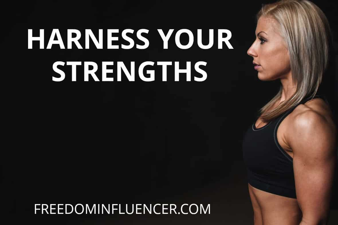 harness your strengths
